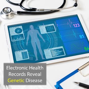 Electronic Health Records Expose Genetic Disease