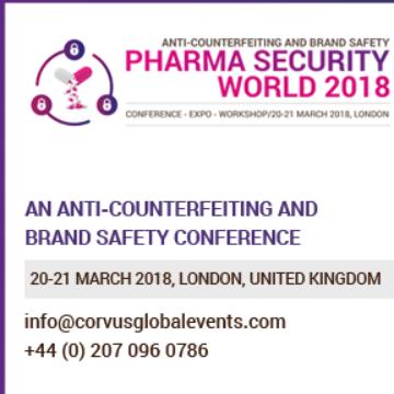 Pharma Security World 2018 - An Anti-Counterfeiting & Brand Safety