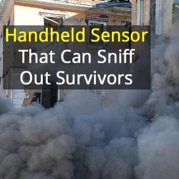Portable Device to Sniff Out Trapped People