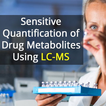 Sensitive Quantification of Drug Metabolites Using LC-MS