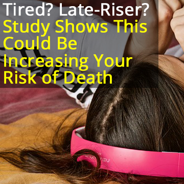 Study Shows Night Owls Have a 10% Higher Risk of Early Death